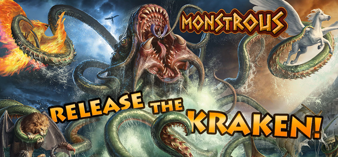 MONSTROUS: Release the Kraken!